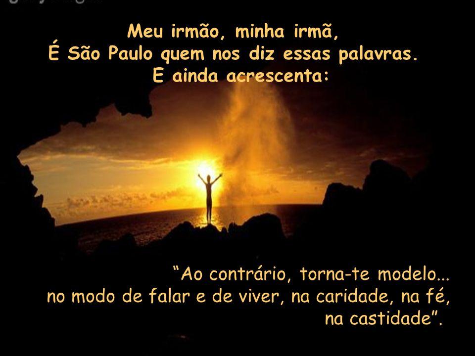 É São Paulo quem nos diz essas palavras.