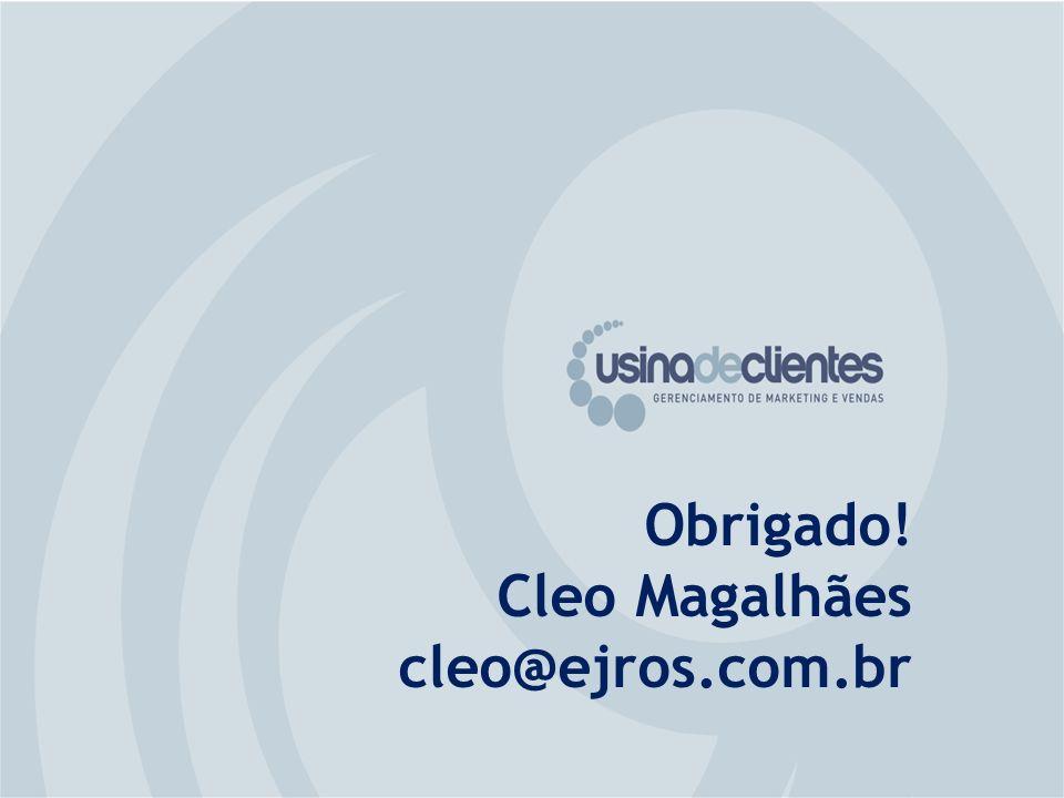 Obrigado! Cleo Magalhães cleo@ejros.com.br