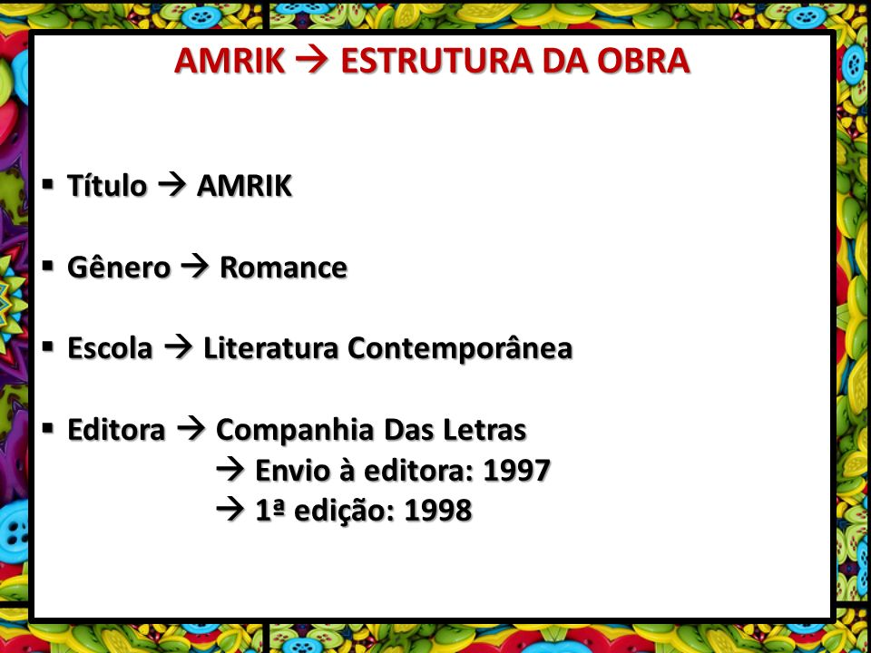 AMRIK  ESTRUTURA DA OBRA
