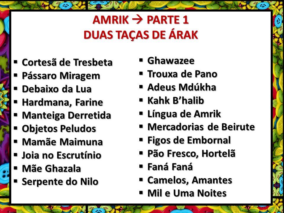 AMRIK  PARTE 1 DUAS TAÇAS DE ÁRAK