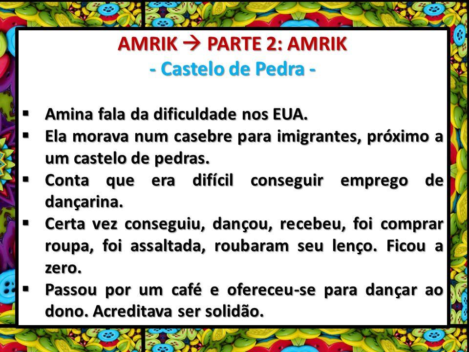AMRIK  PARTE 2: AMRIK - Castelo de Pedra -