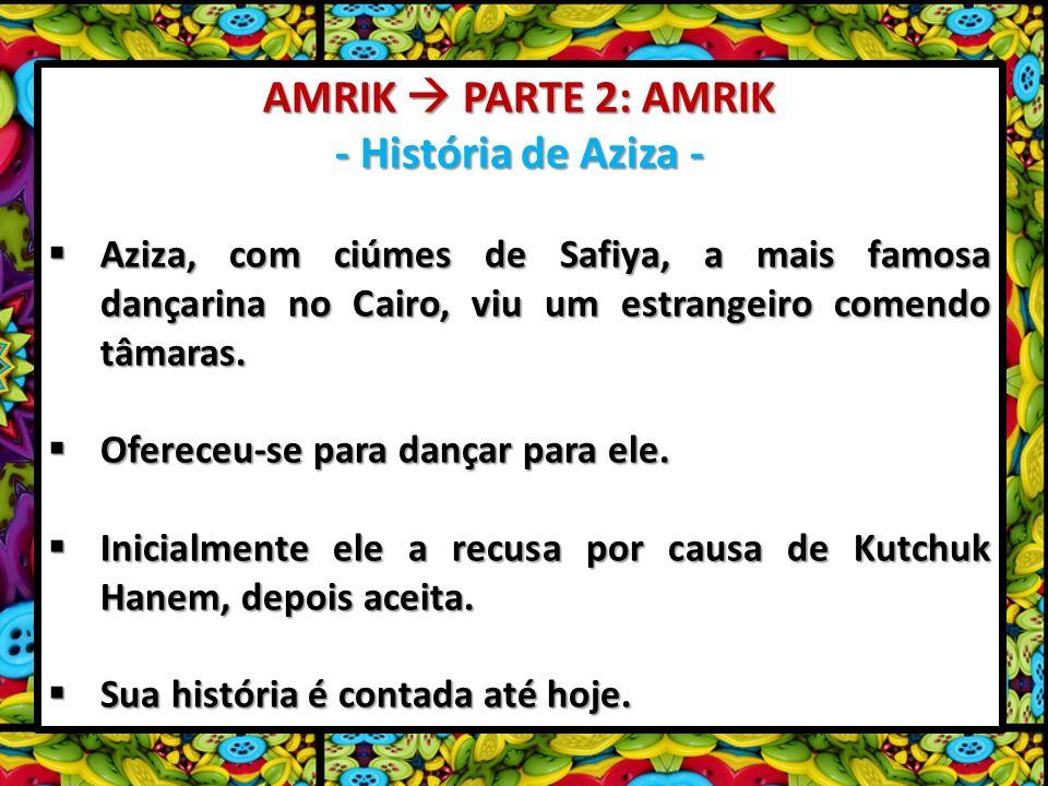 AMRIK  PARTE 2: AMRIK - História de Aziza -