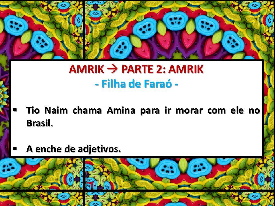 AMRIK  PARTE 2: AMRIK - Filha de Faraó -