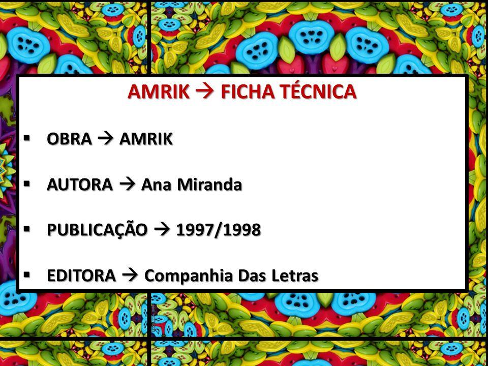 AMRIK  FICHA TÉCNICA OBRA  AMRIK AUTORA  Ana Miranda