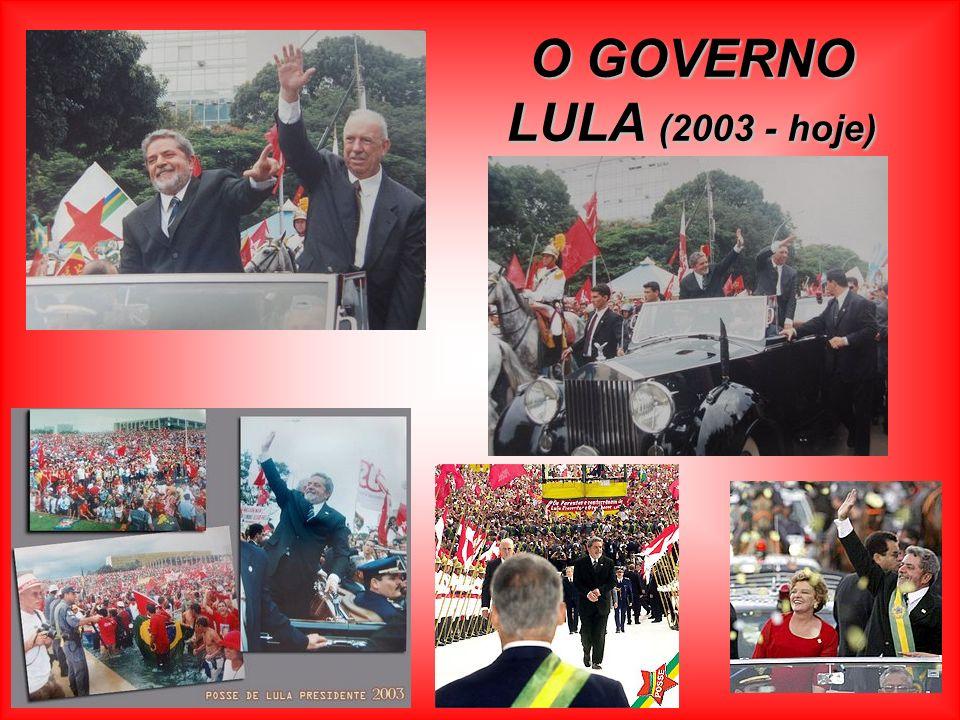 O GOVERNO LULA (2003 - hoje)