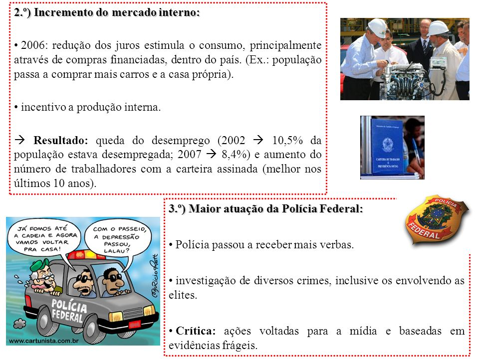 2.º) Incremento do mercado interno: