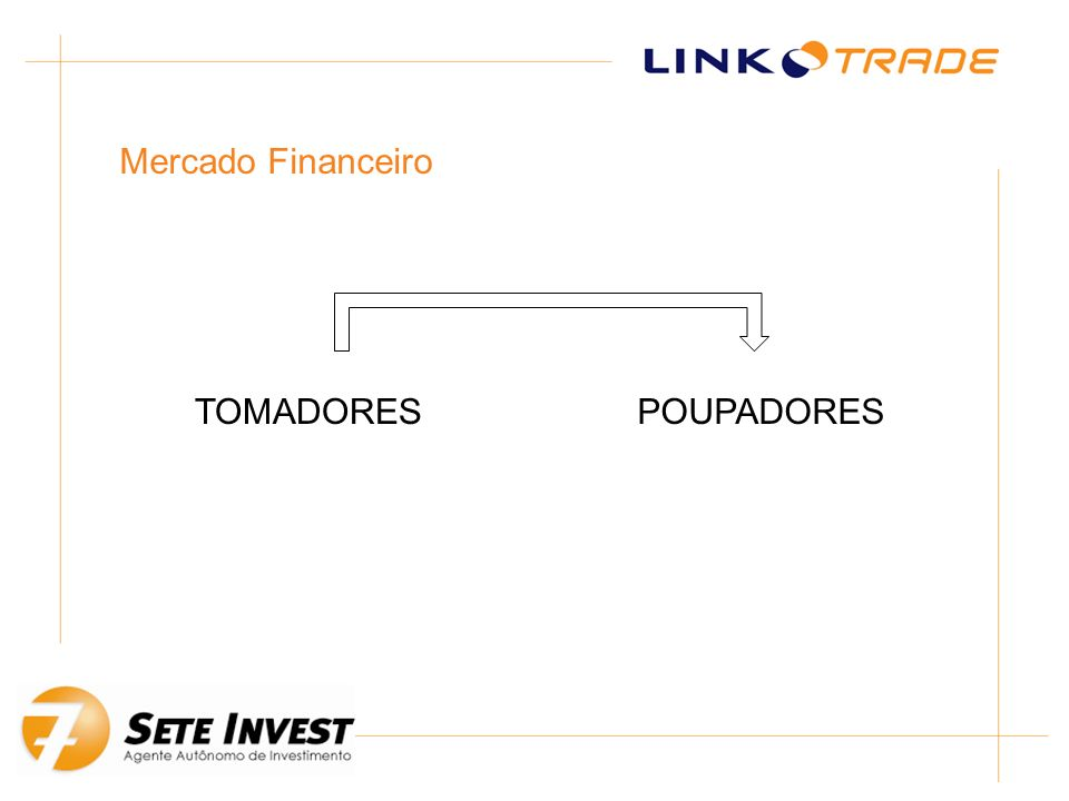 Mercado Financeiro TOMADORES POUPADORES