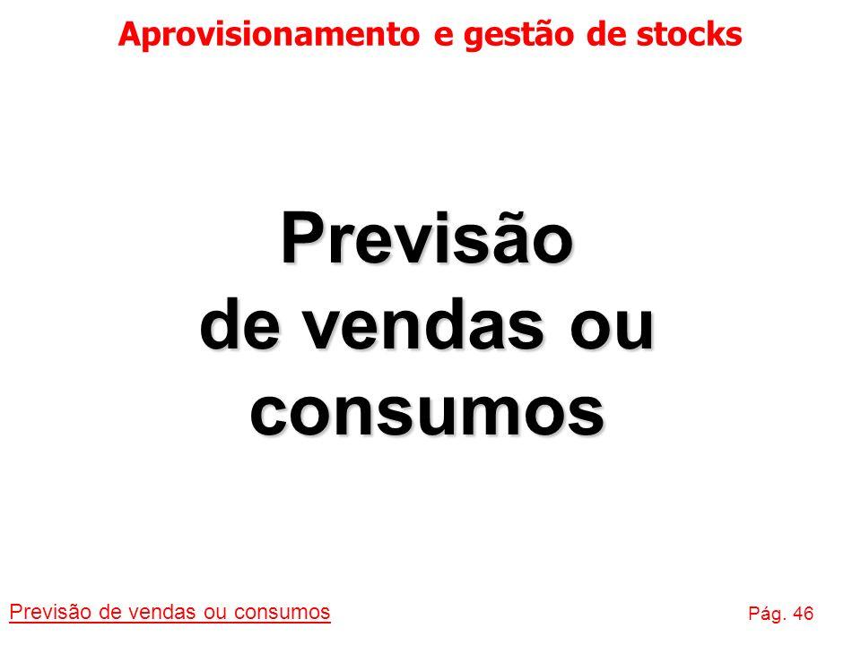 Aprovisionamento e gestão de stocks Previsão de vendas ou consumos