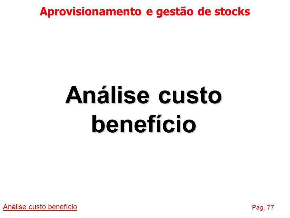 Aprovisionamento e gestão de stocks Análise custo benefício