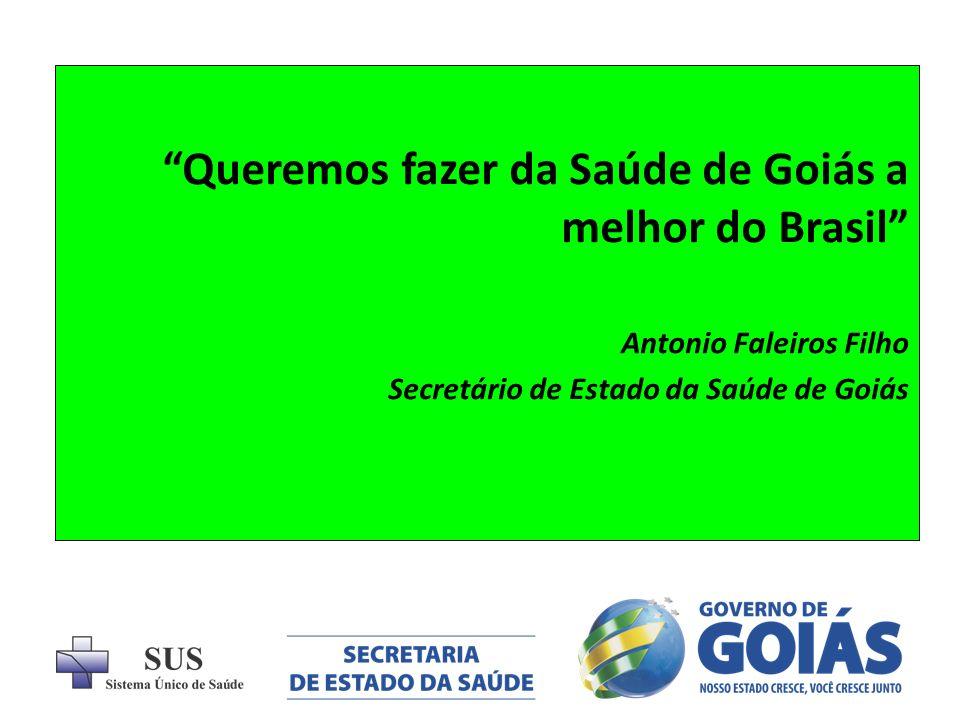 Queremos fazer da Saúde de Goiás a melhor do Brasil