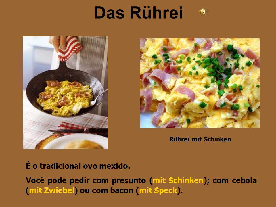 Das Rührei É o tradicional ovo mexido.