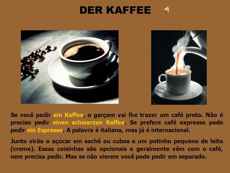 DER KAFFEE
