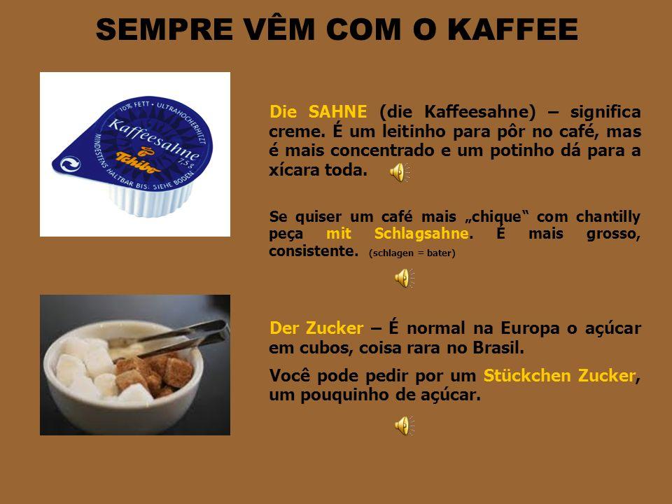 SEMPRE VÊM COM O KAFFEE