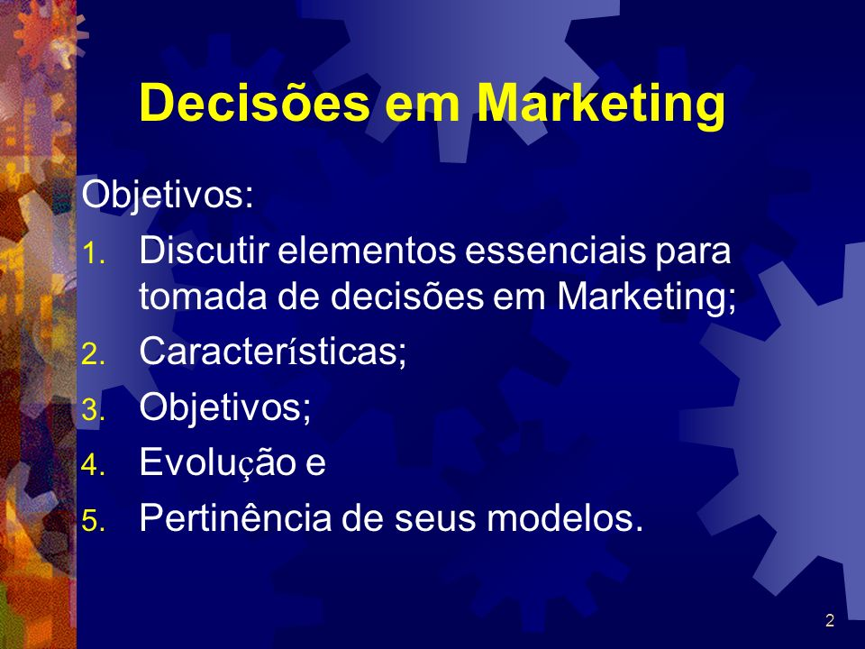 Decisões em Marketing Objetivos: