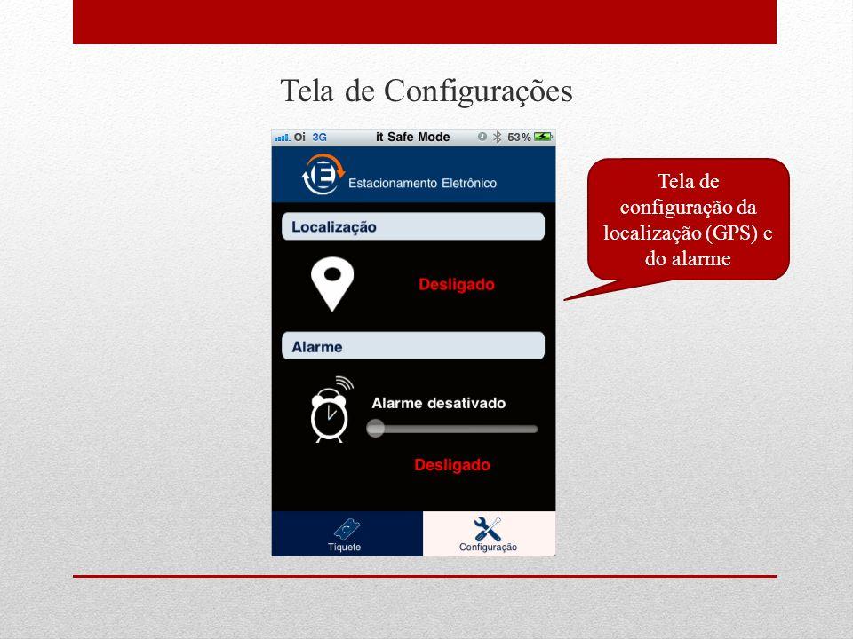 Tela de configuração da localização (GPS) e do alarme