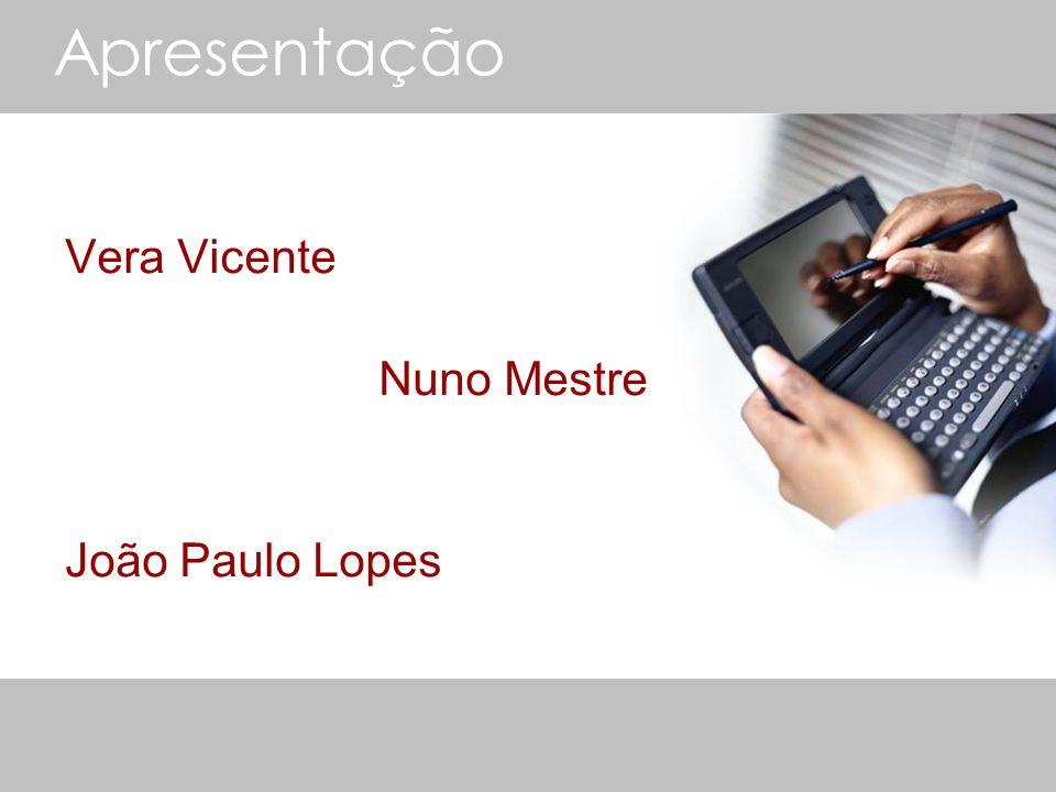 Apresentação 30-03-2017 Vera Vicente Nuno Mestre João Paulo Lopes
