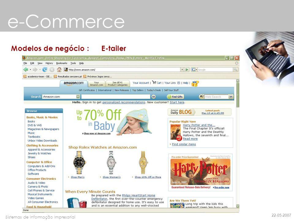 e-Commerce Modelos de negócio : E-tailer 22-05-2007