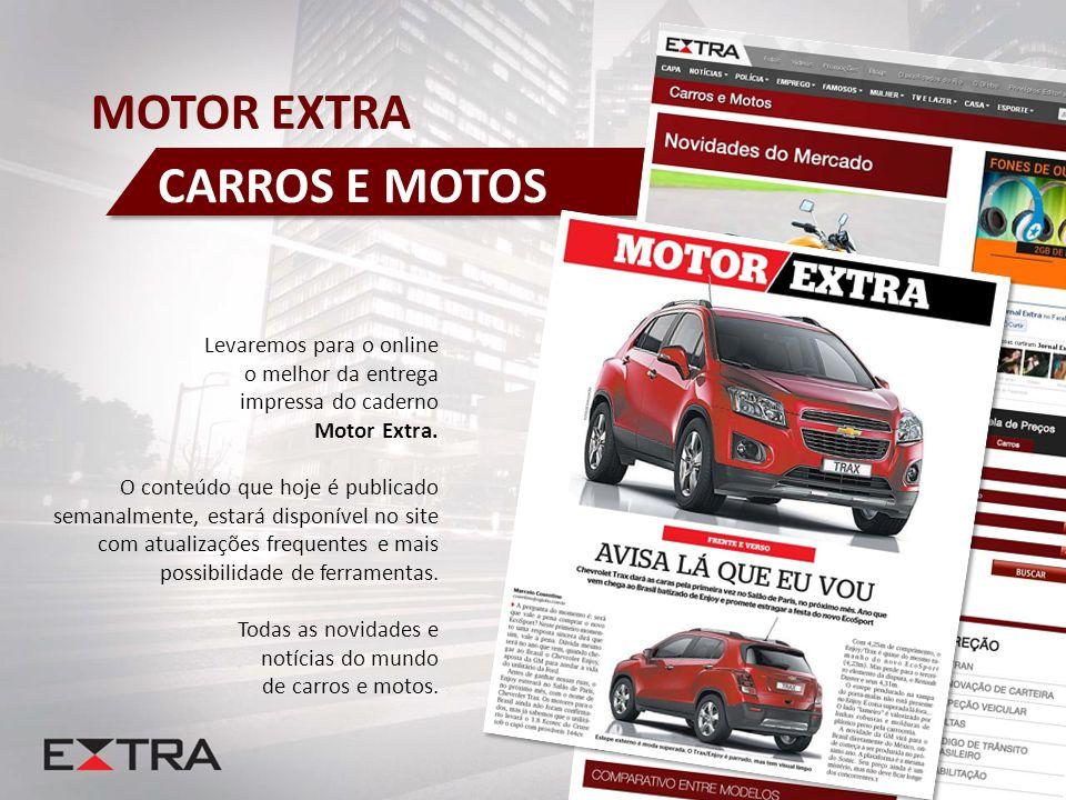 MOTOR EXTRA CARROS E MOTOS Levaremos para o online o melhor da entrega