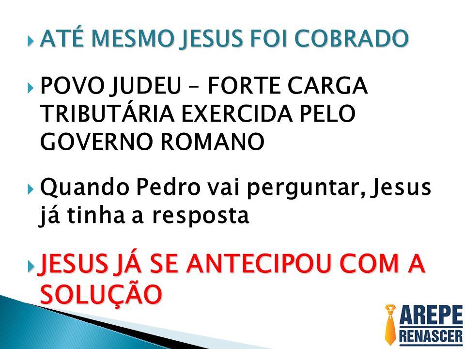 JESUS JÁ SE ANTECIPOU COM A SOLUÇÃO