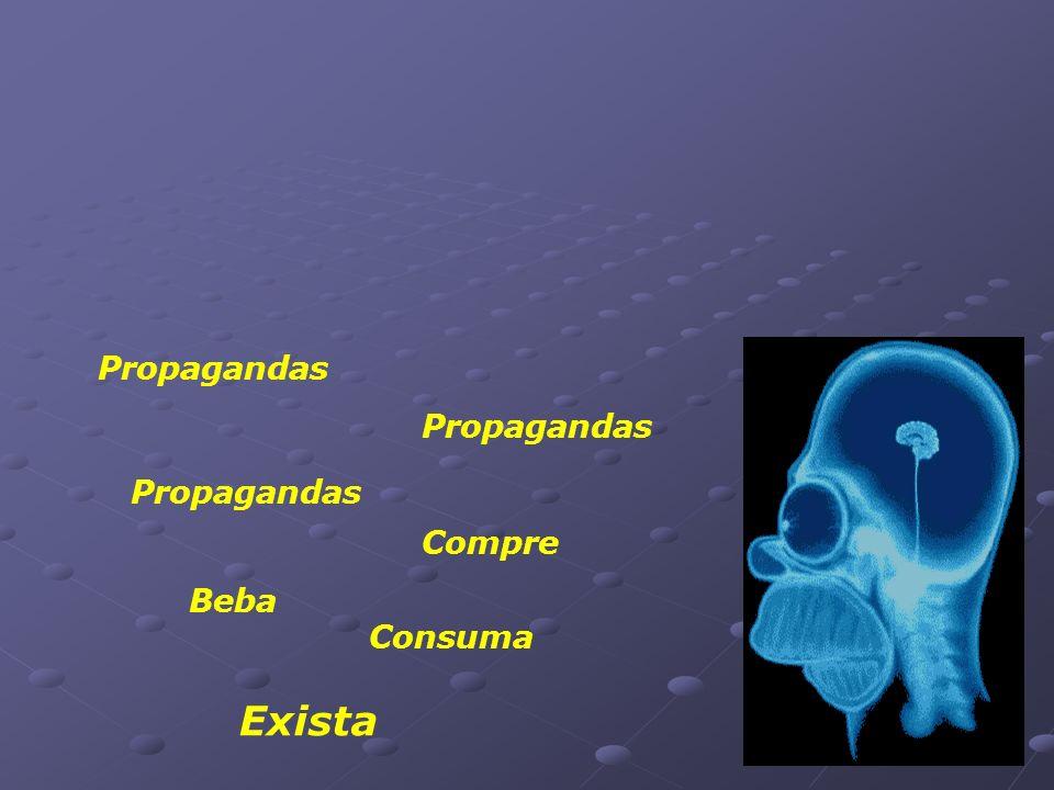 Propagandas Propagandas Propagandas Compre Beba Consuma Exista