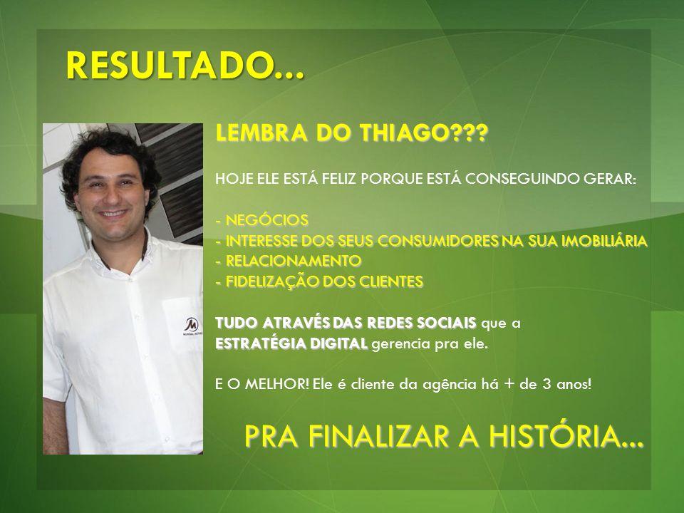 RESULTADO... PRA FINALIZAR A HISTÓRIA... LEMBRA DO THIAGO