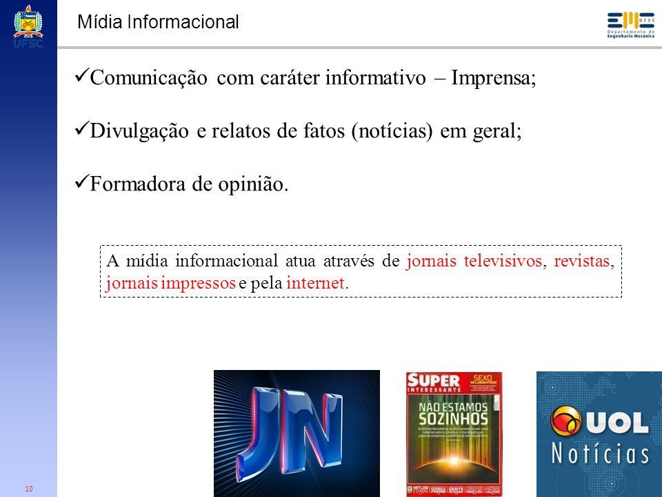 Comunicação com caráter informativo – Imprensa;