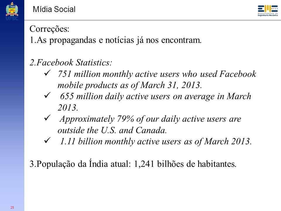 As propagandas e notícias já nos encontram. Facebook Statistics: