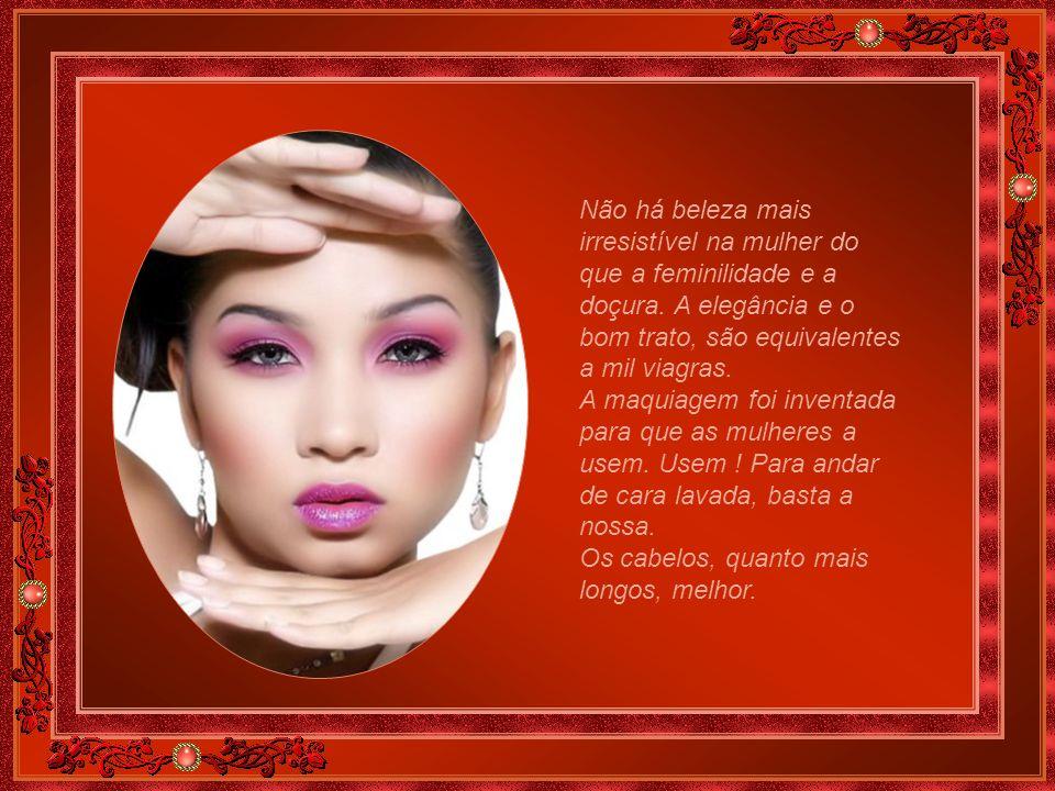 Não há beleza mais irresistível na mulher do que a feminilidade e a doçura.