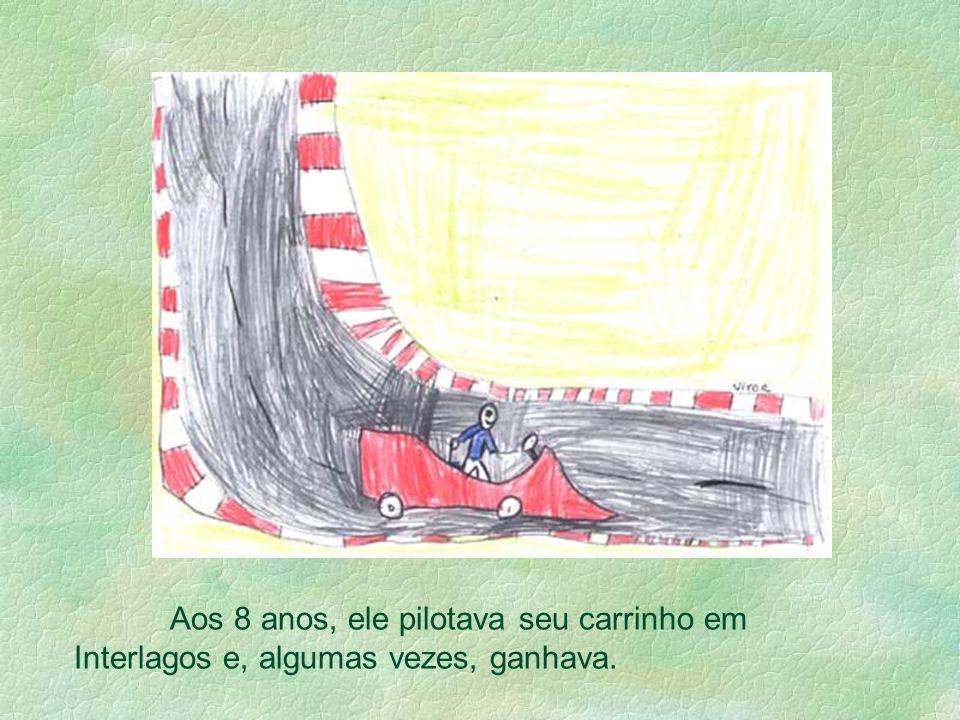 Aos 8 anos, ele pilotava seu carrinho em Interlagos e, algumas vezes, ganhava.