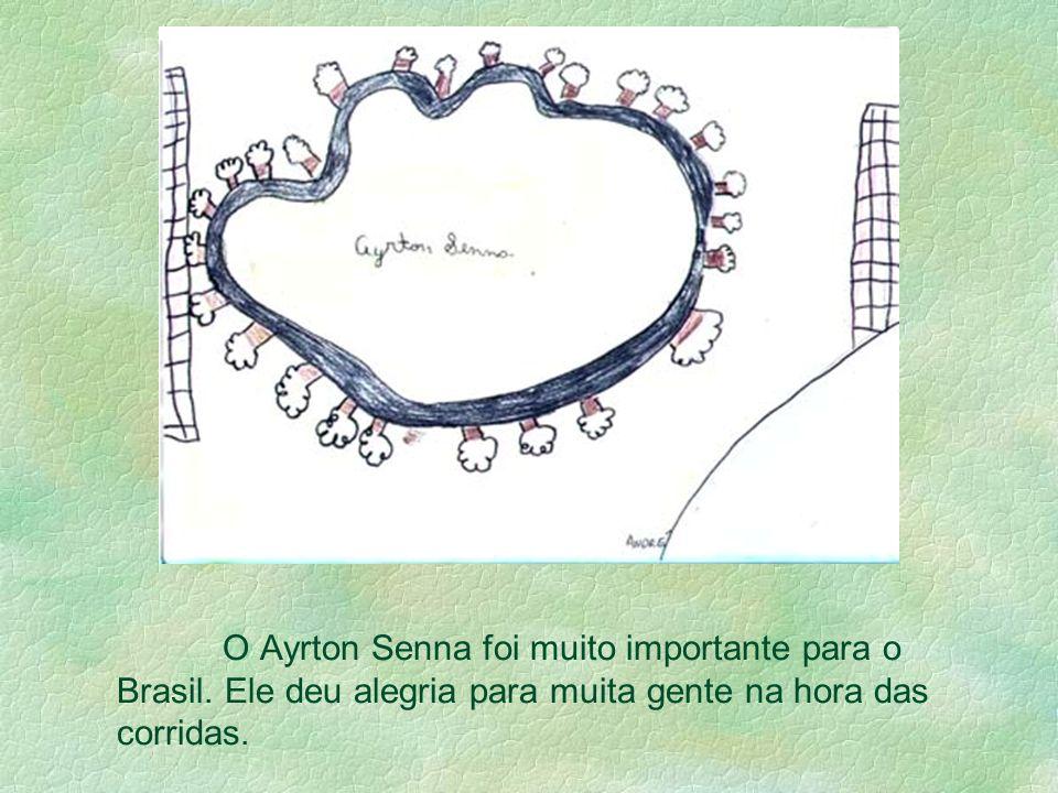 O Ayrton Senna foi muito importante para o Brasil