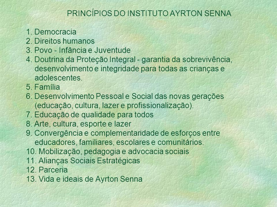PRINCÍPIOS DO INSTITUTO AYRTON SENNA 1. Democracia 2