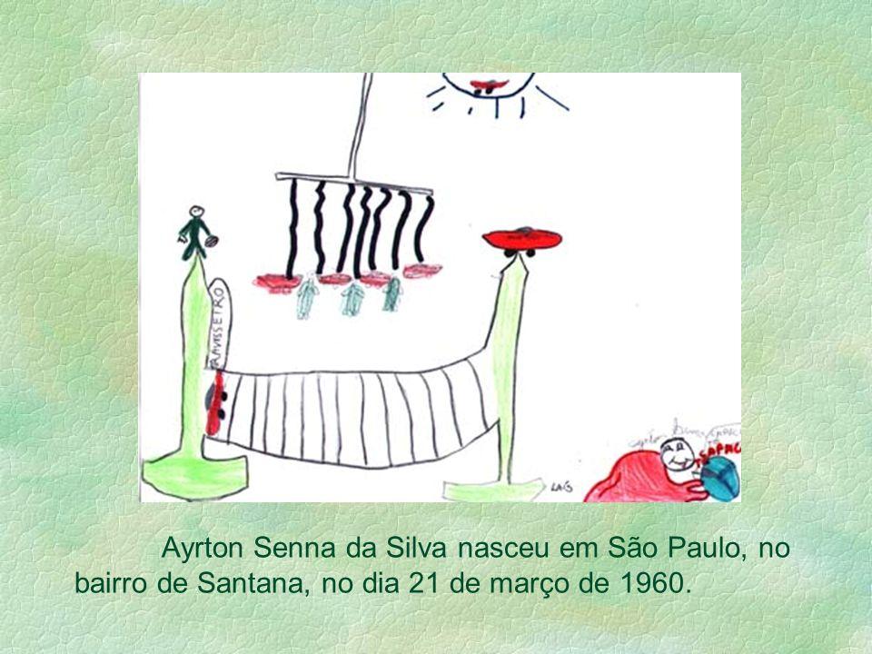 Ayrton Senna da Silva nasceu em São Paulo, no bairro de Santana, no dia 21 de março de 1960.