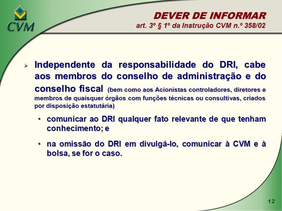 DEVER DE INFORMAR art. 3º § 1º da Instrução CVM n.º 358/02