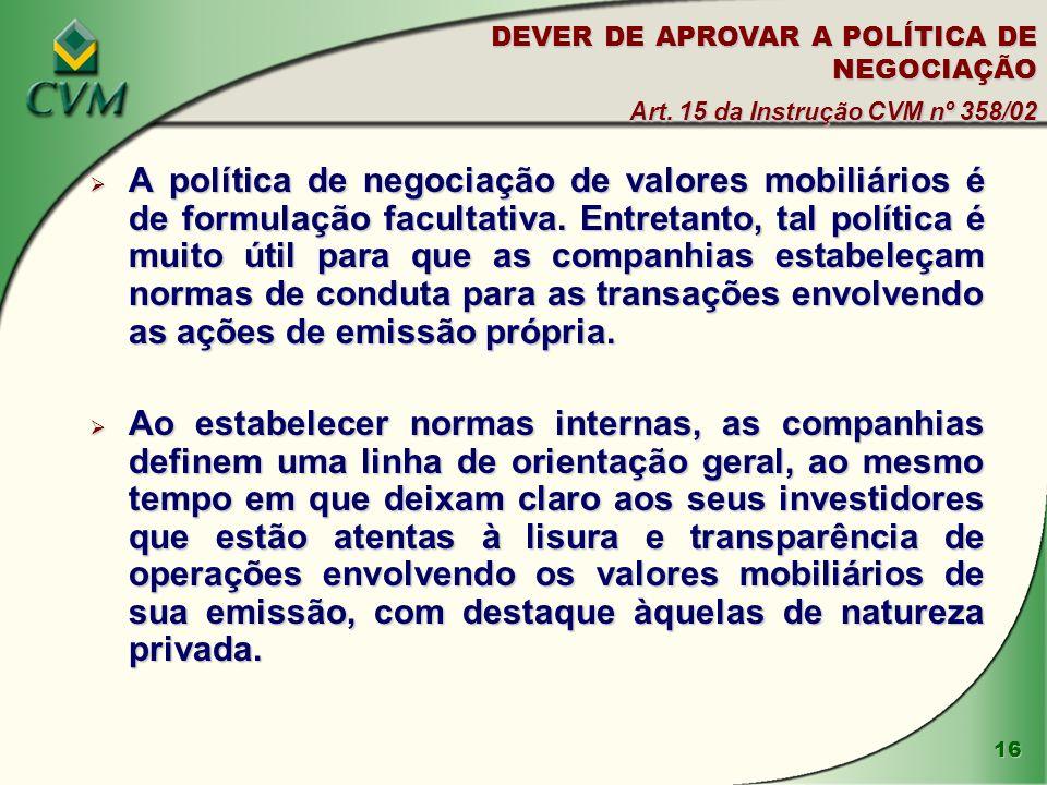 DEVER DE APROVAR A POLÍTICA DE NEGOCIAÇÃO Art