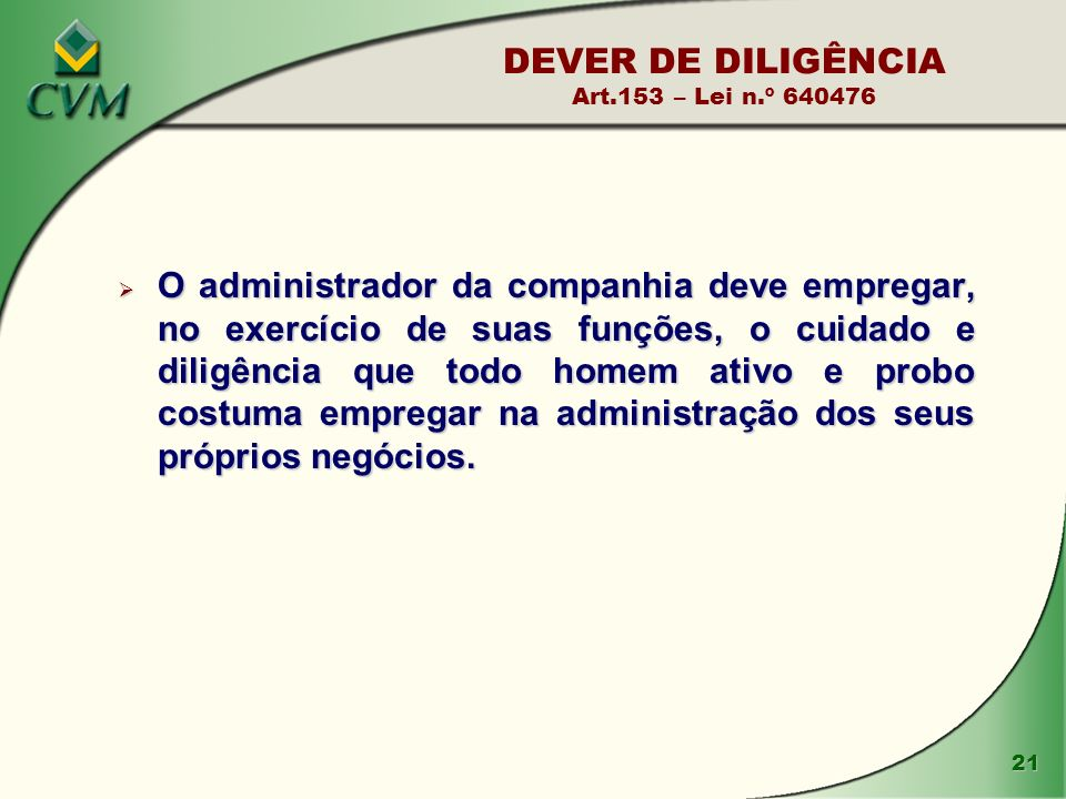 DEVER DE DILIGÊNCIA Art.153 – Lei n.º 640476