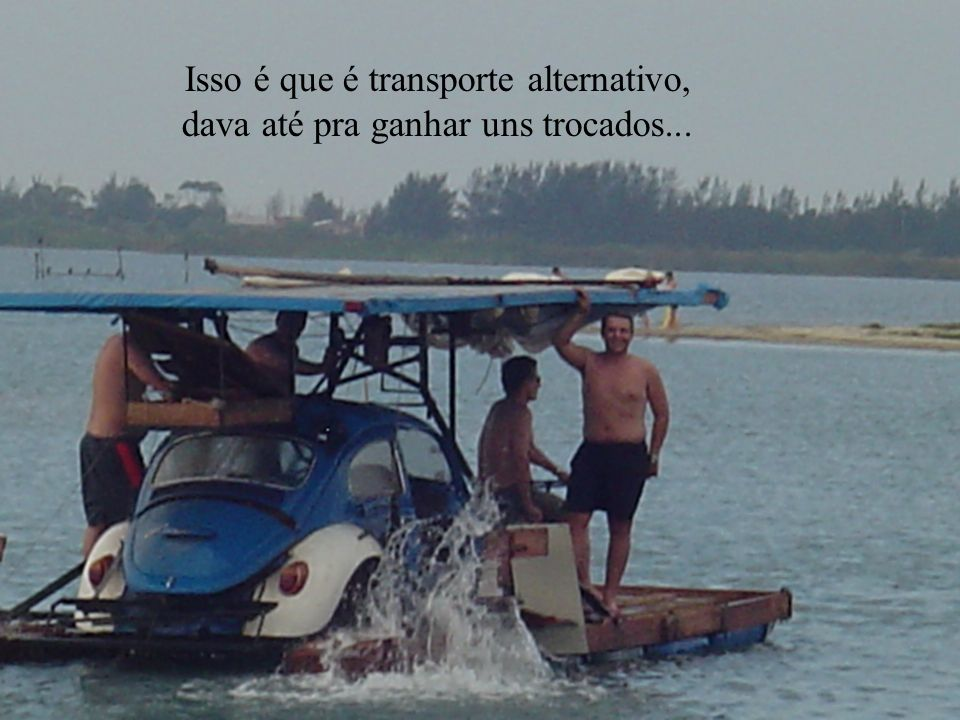 Isso é que é transporte alternativo,