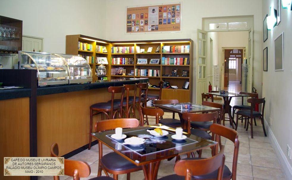 CAFÉ DO MUSEU E LIVRARIA DE AUTORES SERGIPANOS