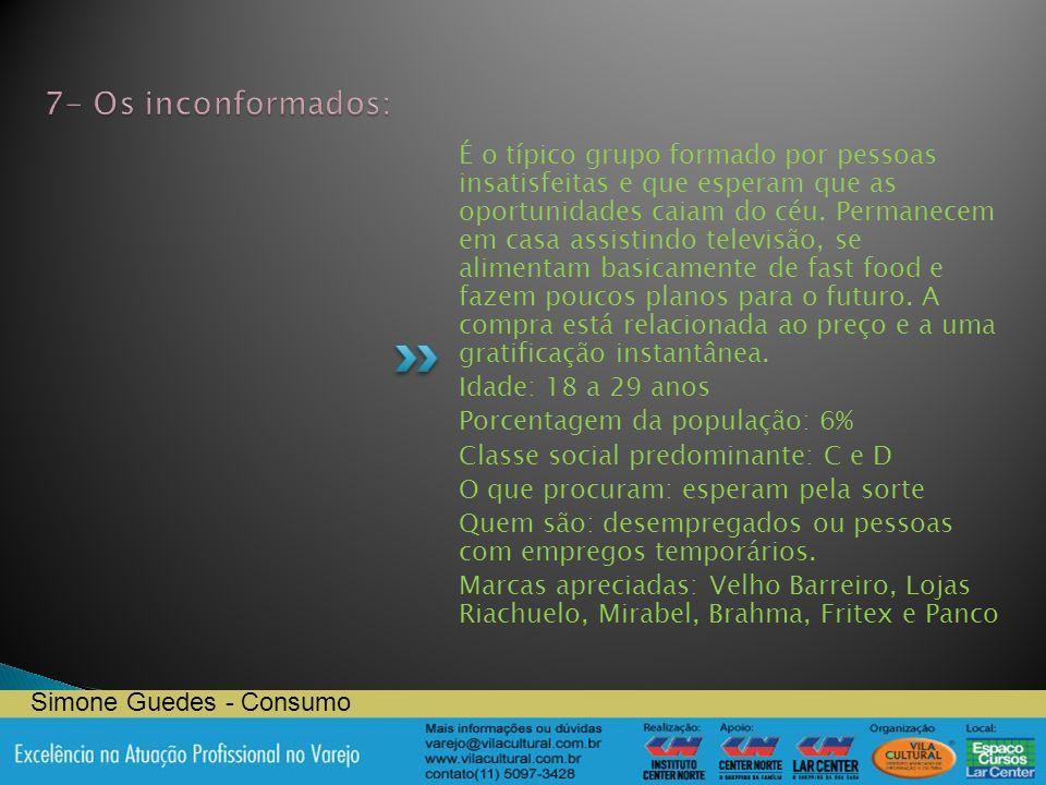 7- Os inconformados: