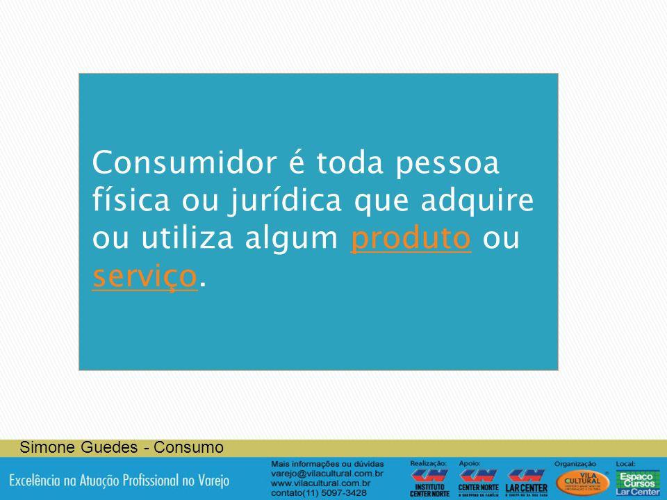Consumidor é toda pessoa física ou jurídica que adquire ou utiliza algum produto ou serviço.