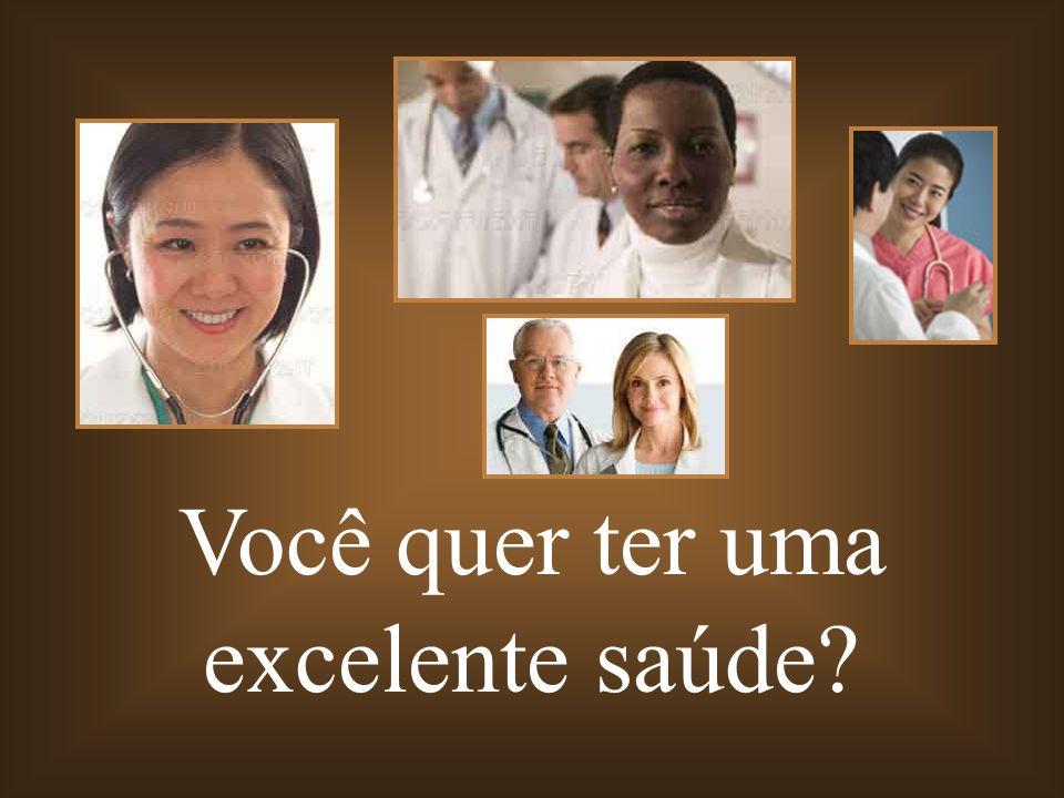 Você quer ter uma excelente saúde
