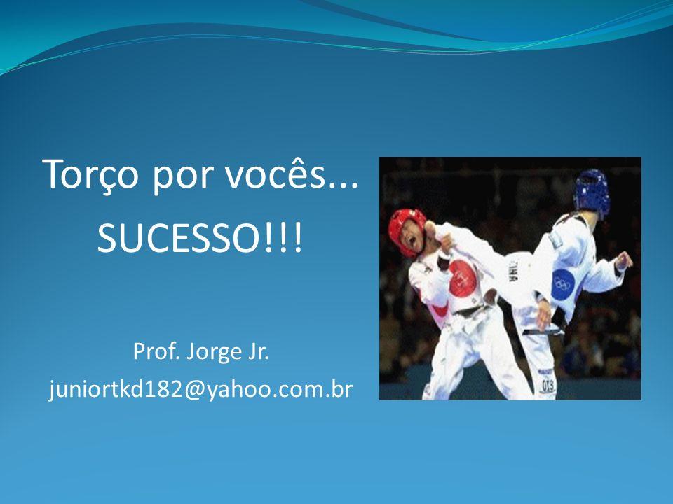 Torço por vocês... SUCESSO!!! Prof. Jorge Jr.