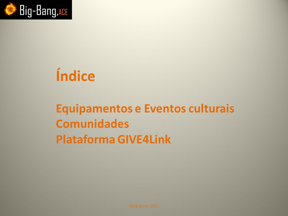 Índice Equipamentos e Eventos culturais Comunidades