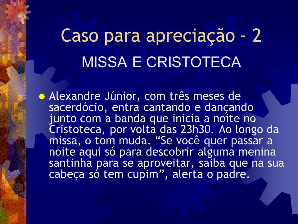 Caso para apreciação - 2 MISSA E CRISTOTECA
