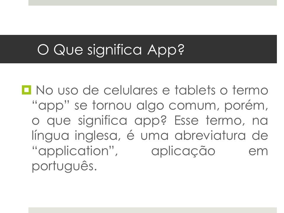 O Que significa App