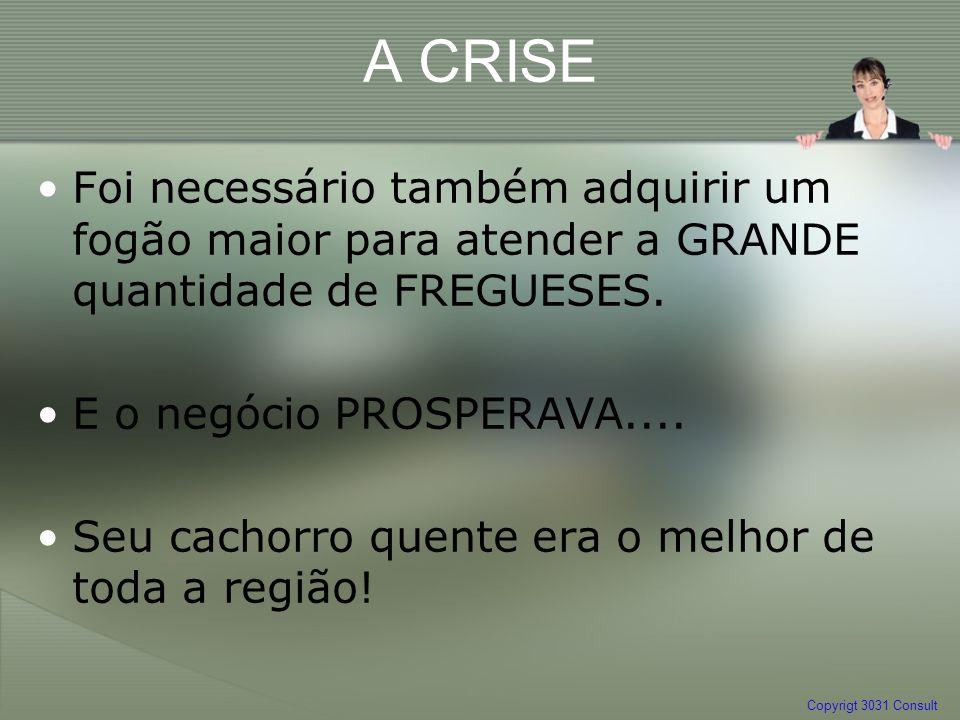 A CRISE Foi necessário também adquirir um fogão maior para atender a GRANDE quantidade de FREGUESES.