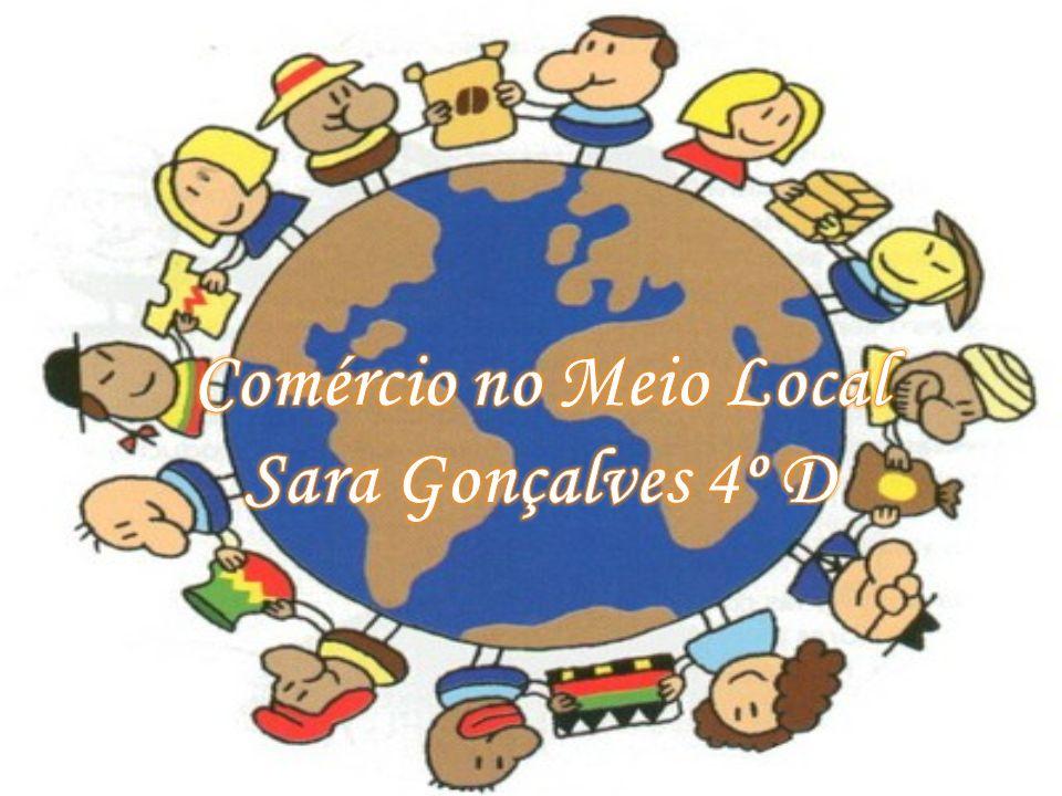 Comércio no Meio Local Sara Gonçalves 4º D