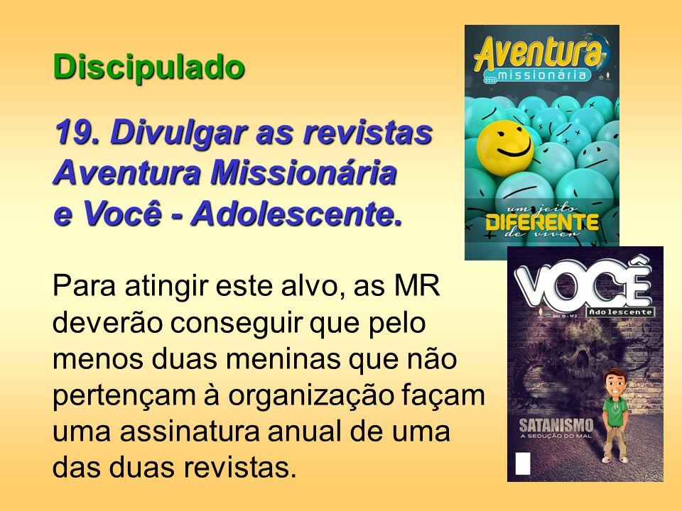 Discipulado 19. Divulgar as revistas Aventura Missionária