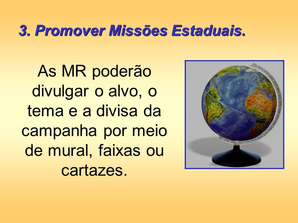 3. Promover Missões Estaduais.