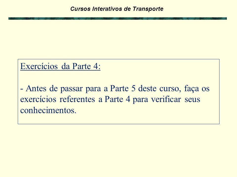 Exercícios da Parte 4: - Antes de passar para a Parte 5 deste curso, faça os exercícios referentes a Parte 4 para verificar seus conhecimentos.