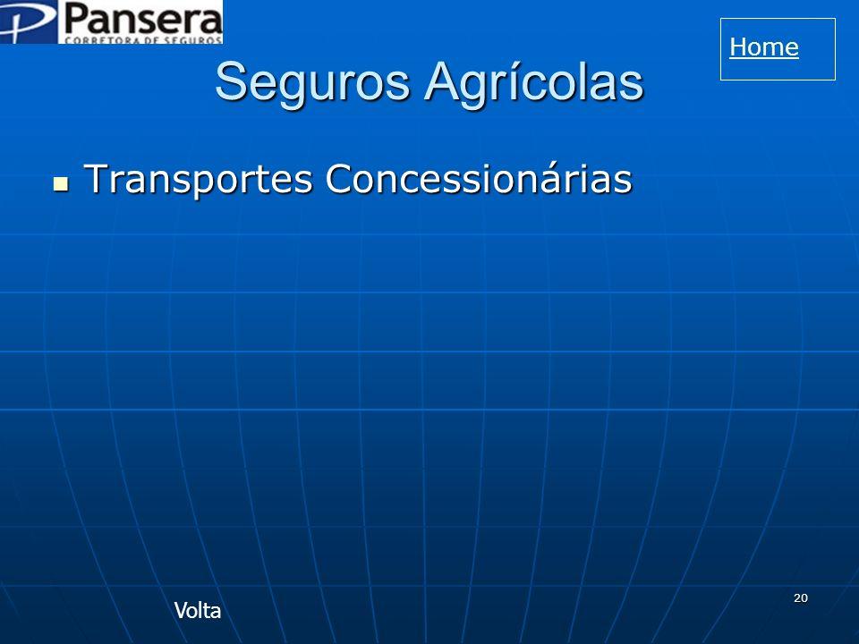 Home Seguros Agrícolas Transportes Concessionárias Volta
